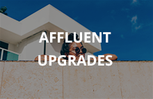 AFFLUENT UPGRADES