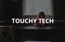 TOUCHY TECH