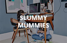 Slummy Mummies
